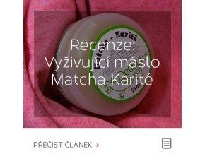 Recenze: Vyživující máslo Matcha Karité