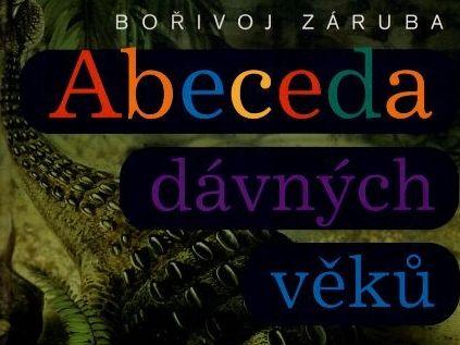 Abeceda dávných věků - Bořivoj Záruba