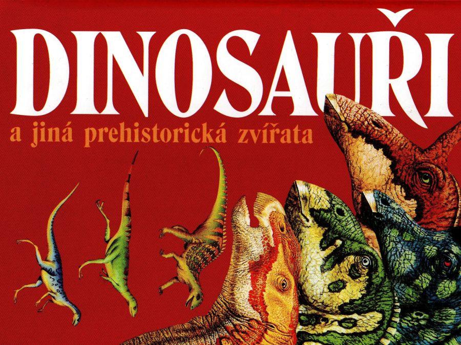 Dinosauři a jiná prehistorická zvířata - Dr. Michael Benton