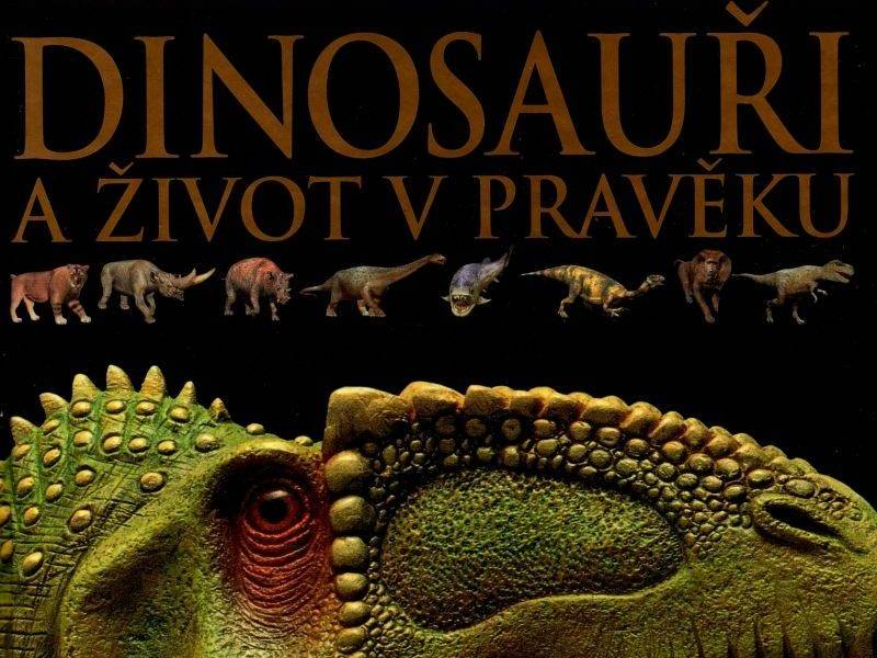 Dinosauři a život v pravěku - David Lambert