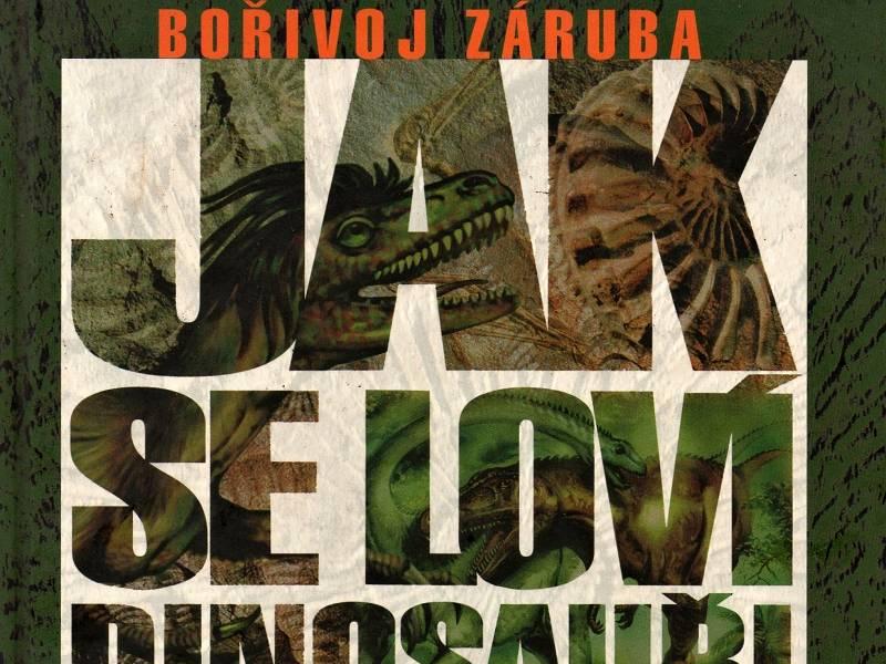 Jak se loví dinosauři - Bořivoj Záruba