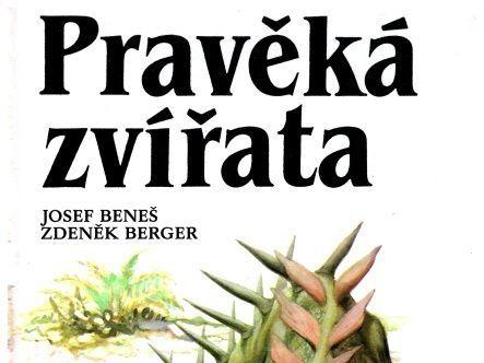 Pravěká zvířata - Josef Beneš, Zdeněk Berger