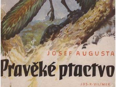 Pravěké ptactvo - Josef Augusta