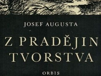 Z pradějin tvorstva - Josef Augusta