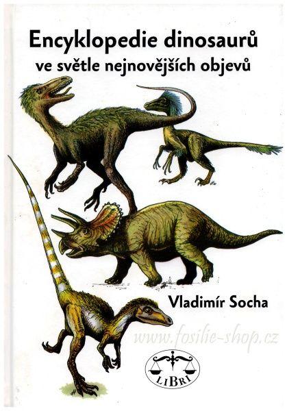 Encyklopedie dinosaurů ve světle nejnovějších objevů - Vladimír Socha