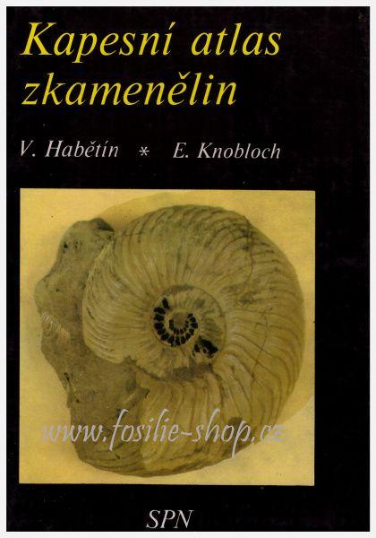 Kapesní atlas zkamenělin - Vladimír Habětín, Ervín Knobloch