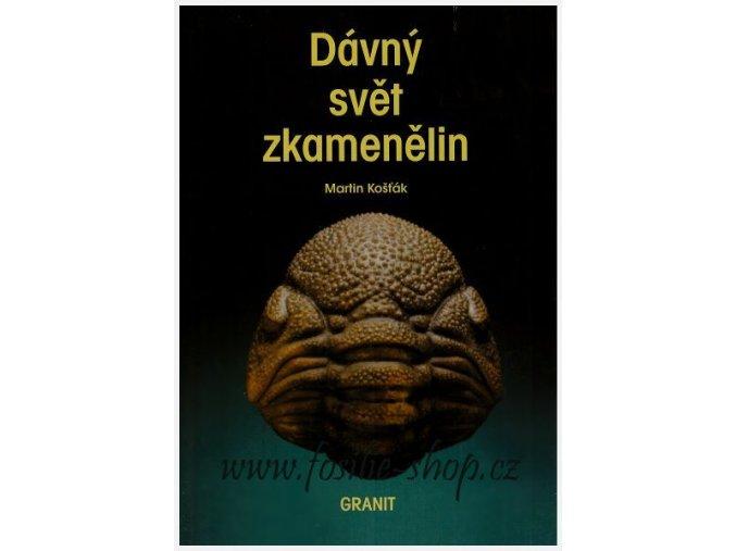 Dávný svět zkamenělin - Martin Košťák