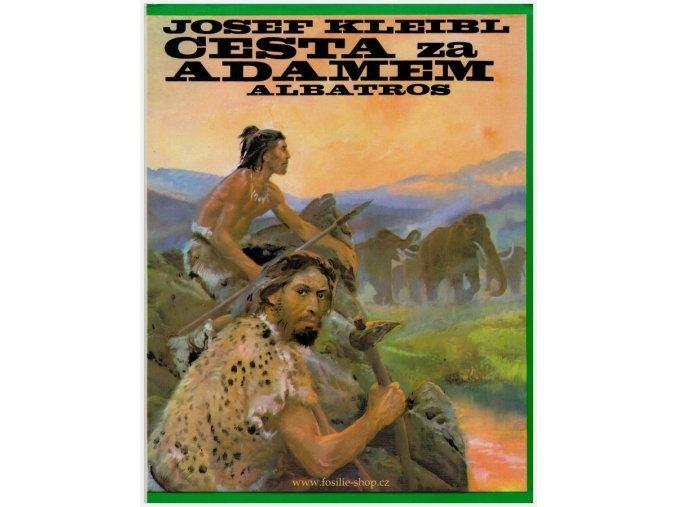 Cesta za Adamem - Josef Kleibl