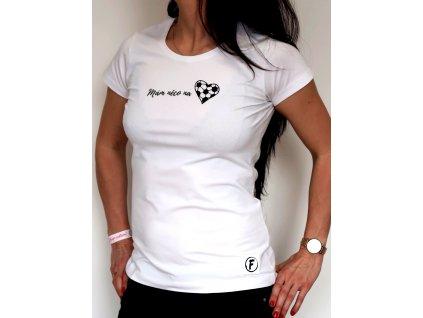 Dámské tričko Mám něco na srdci bílé