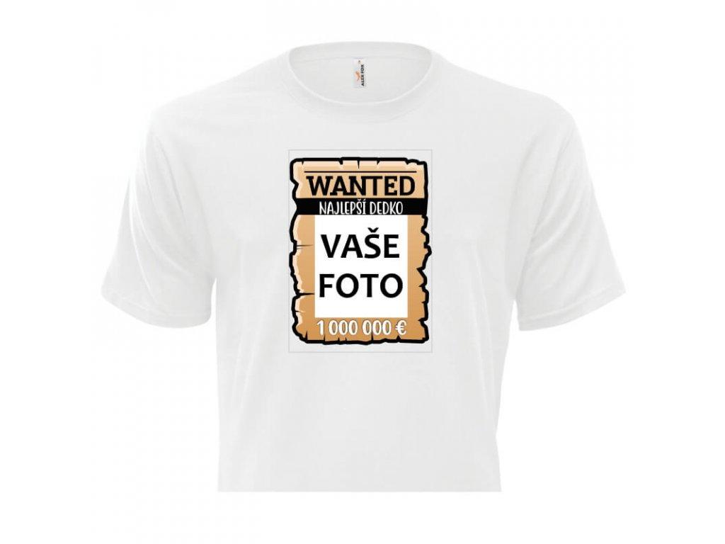 Tričko s fotkou rámik Wanted DEDKO  Unisex strih FOTOpošta