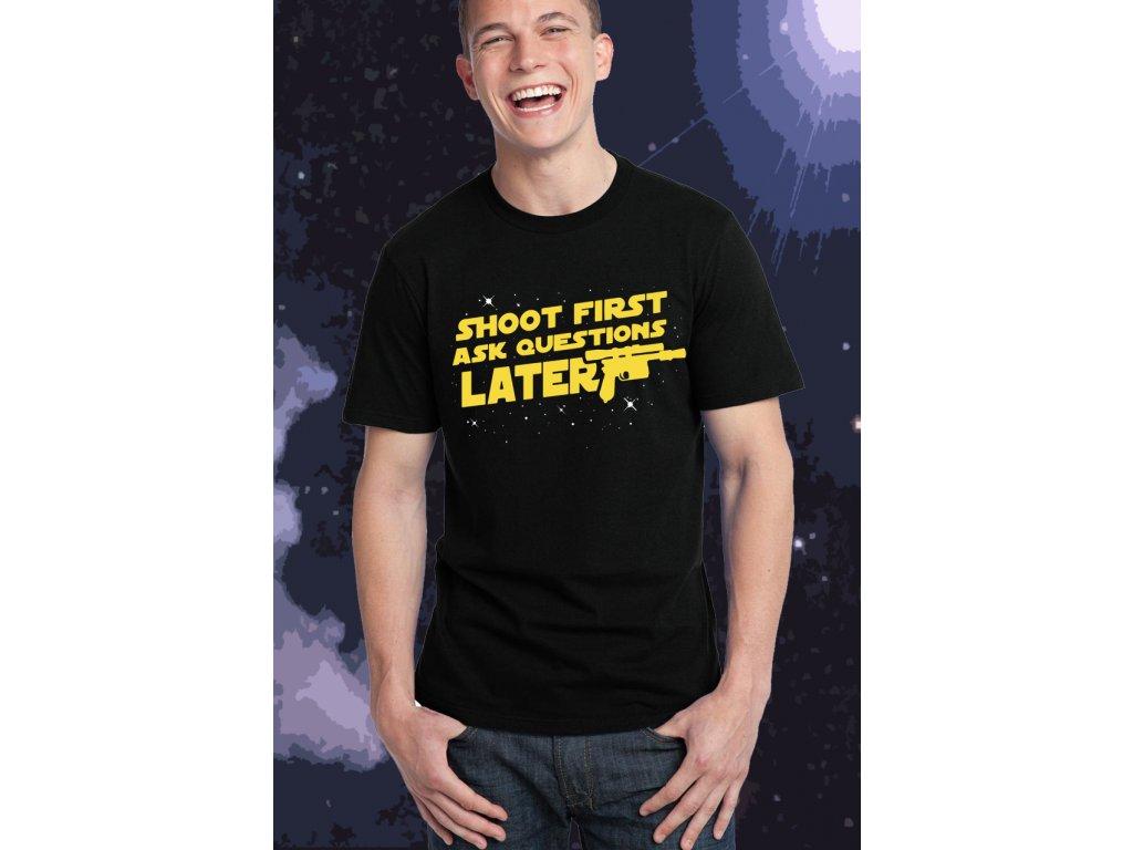 pánské černé tričko starwars - nejdřív střílej až pak se ptej