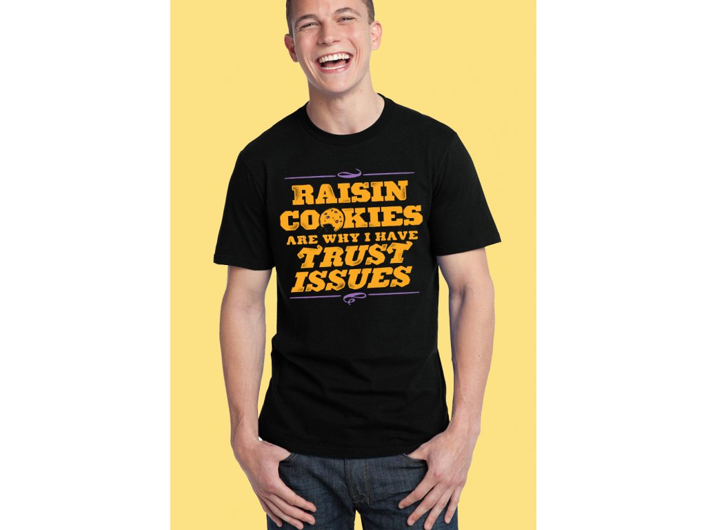 pánské černé tričko rozinkové sušenky jsou důvodem proč mám problémy s důvěrou