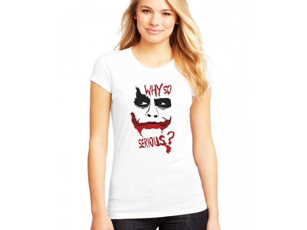 dámské bílé tričko joker proč tak vážně