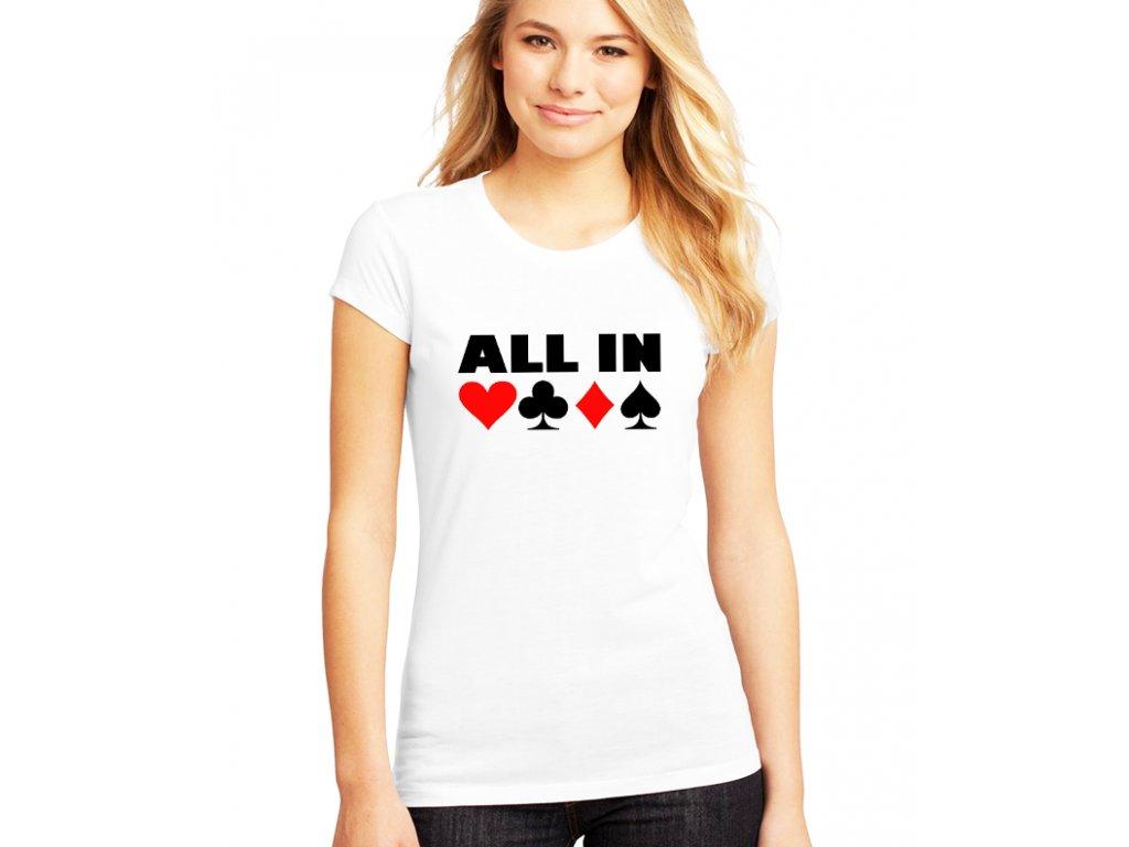 dámské bílé tričko poker all in