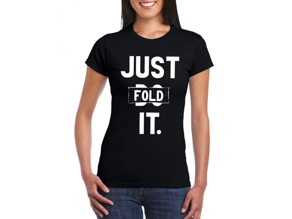 dámské černé tričko poker just fold it