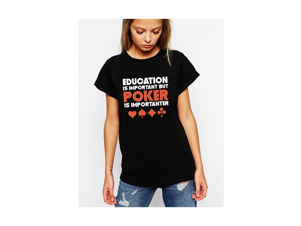 dámské černé tričko vzdělání je důležité ale poker je důležitější
