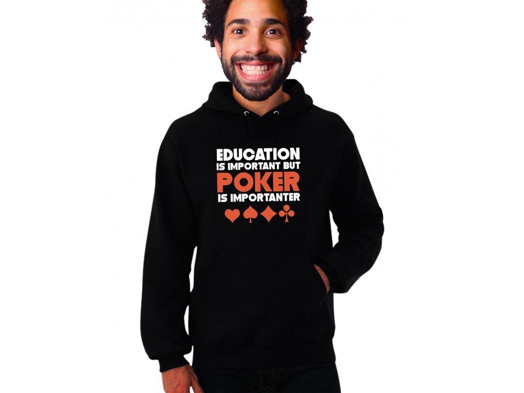 unisex černá mikina s kapucí vzdělání je důležité ale poker je důležitější
