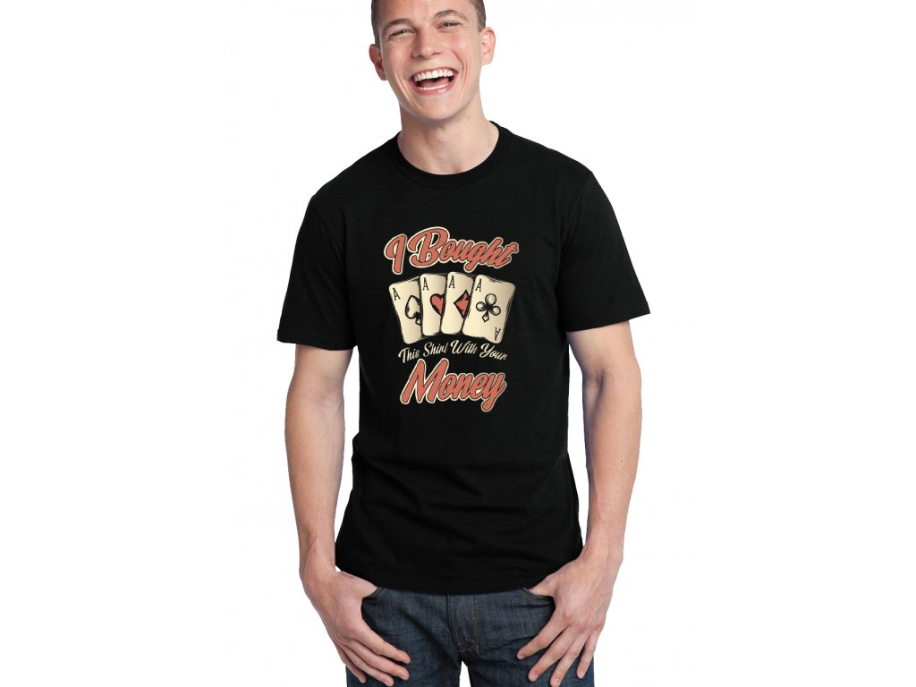 pánské černé tričko koupil jsem si tohle tričko za tvoje peníze