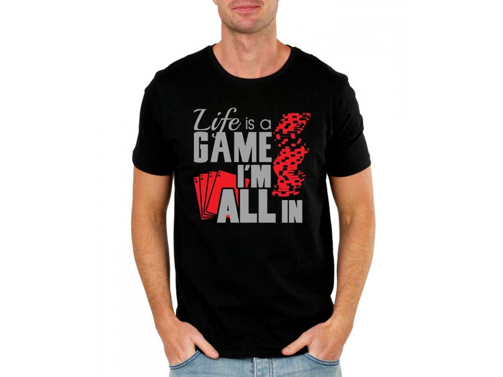 pánské černé tričko život je hra, jsem all in