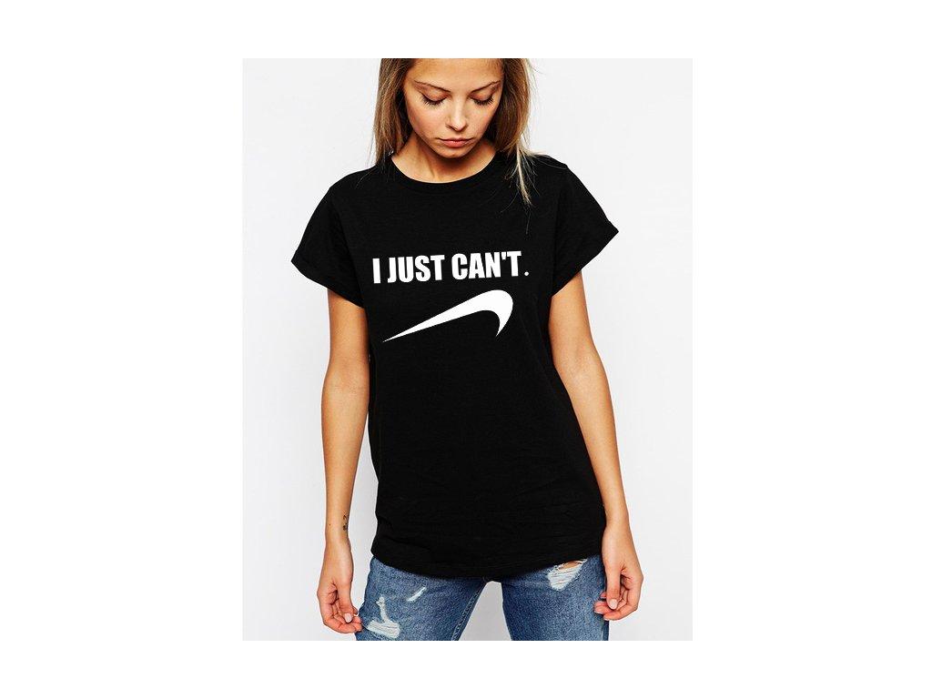 Dámské tričko I just cant - Parodie Nike