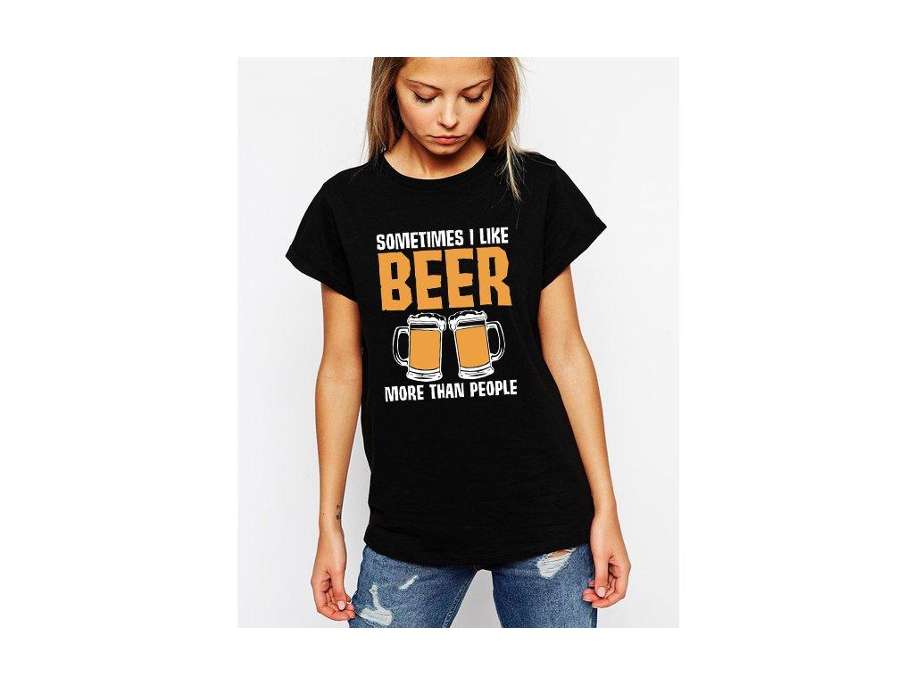 dámské černé tričko Někdy mám rád pivo více než lidi