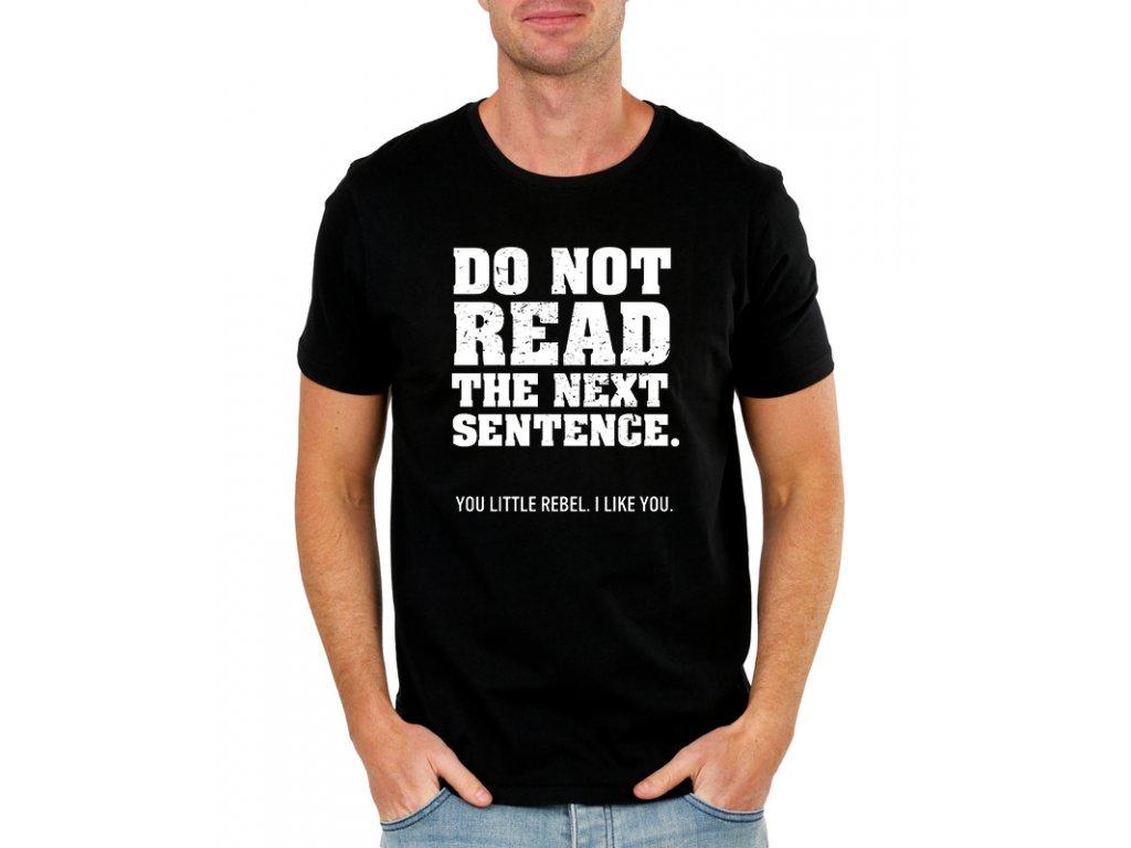 pánské černé tričko nečti tu další větu