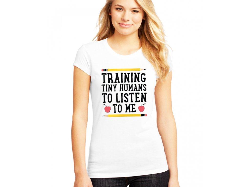 dámské bílé tričko trénuji malé lidi aby mě poslouchali