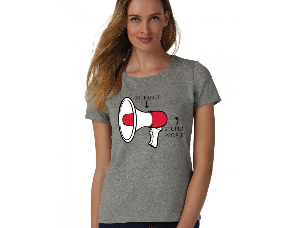 dámské šedé tričko hloupost internetu