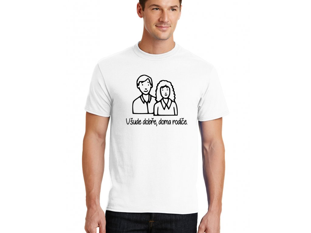 pánské bílé tričko všude dobře, doma rodiče