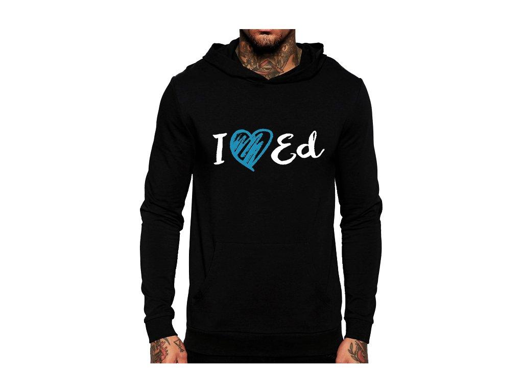 Mikina s kapucí I love Ed Sheeran