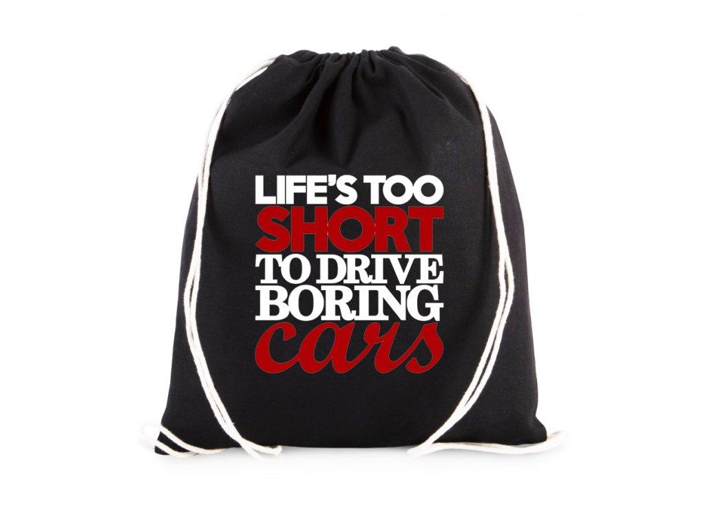 vak Život je příliš krátký nato řídit nudná auta