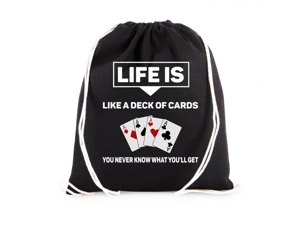 vak Život je jako balíček karet nikdy nevíš jaké karty dostaneš