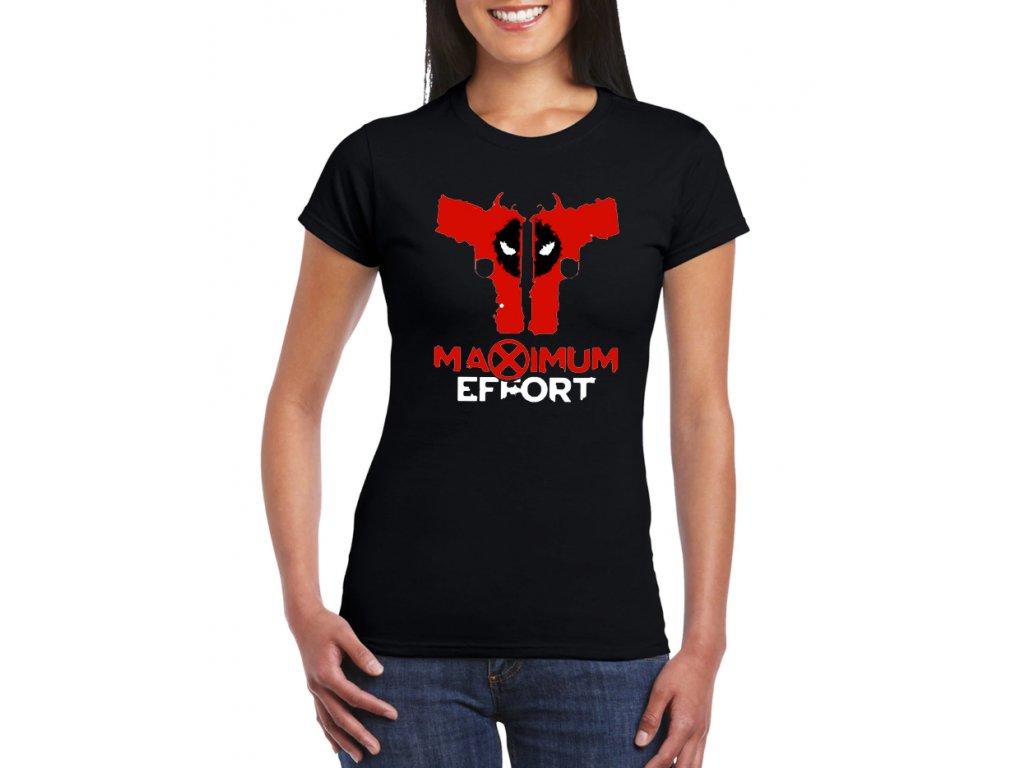 dámské tričko s potiskem deadpool maximum effort
