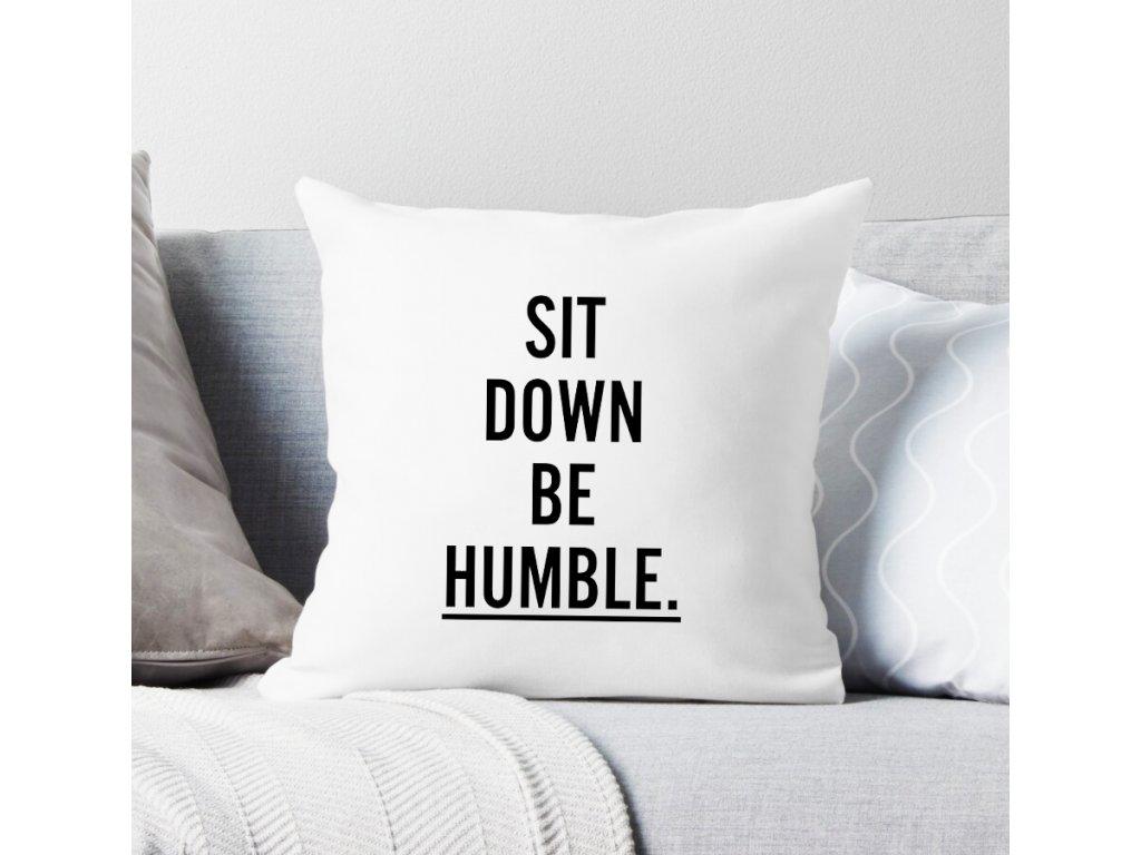 polštář sit down be humble
