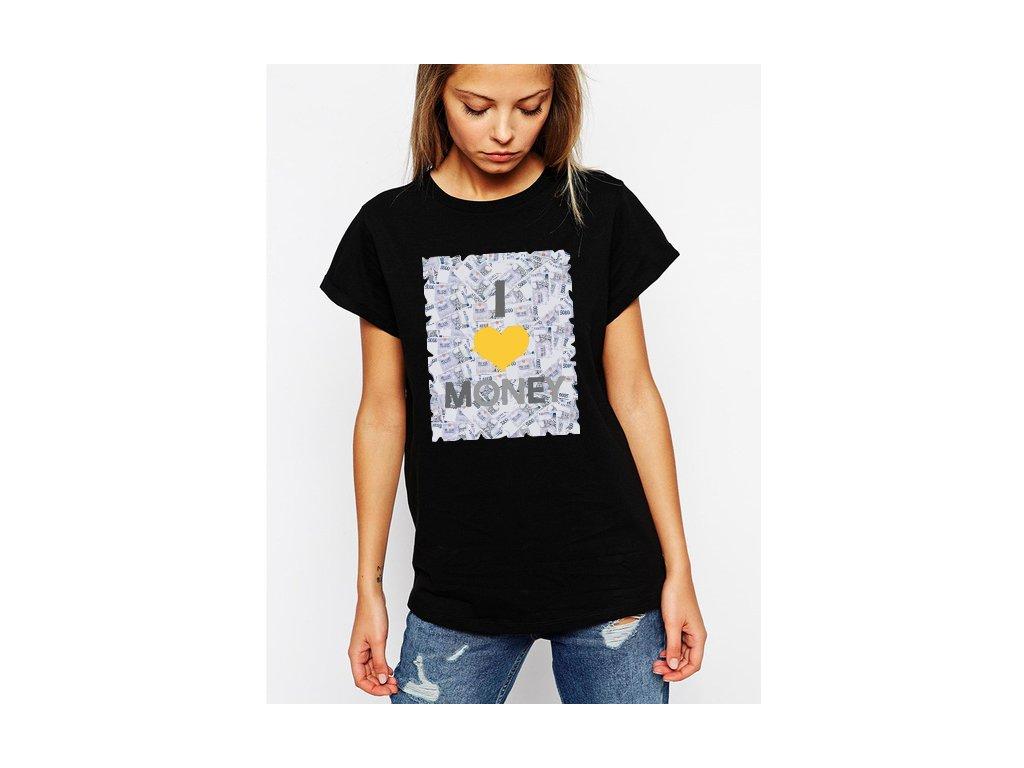 dámské černé tričko miluji peníze a sebe