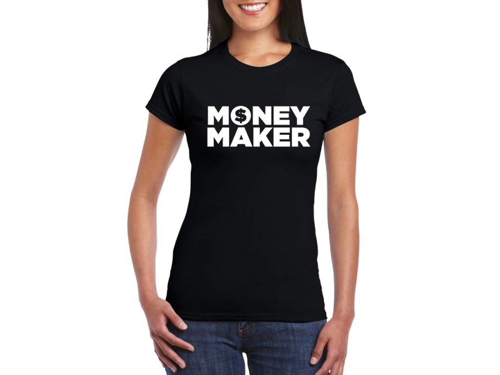 dámské tričko money maker