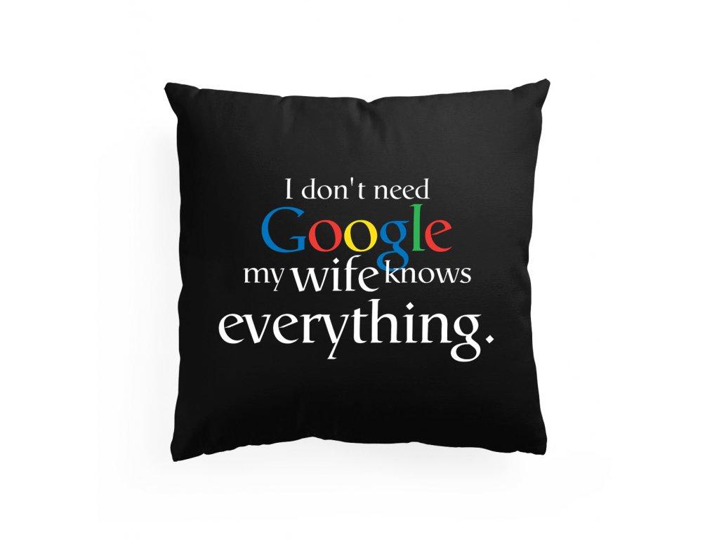 polštář Nepotřebuji google moje žena ví všechno