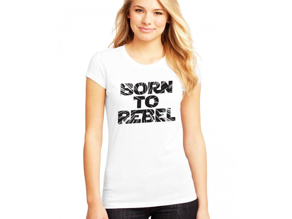 Dámské bílé tričko narozena rebelem