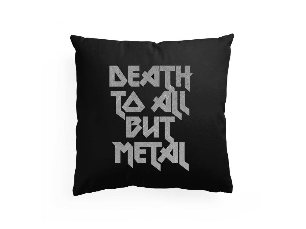 polštář Death to All But Metal