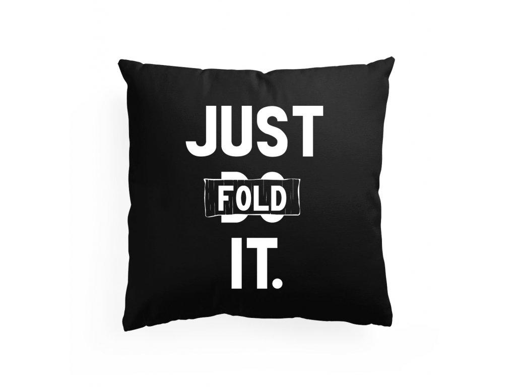 polštář Poker Just Fold It