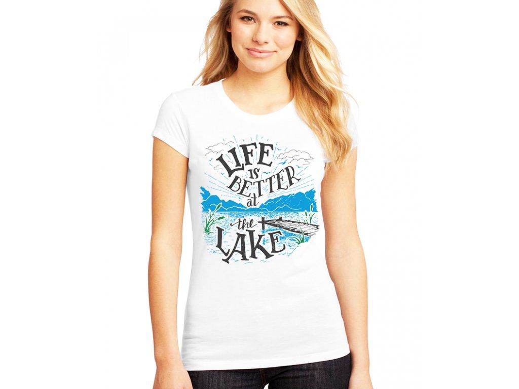 Tričko rybaření život je lepší u jezera
