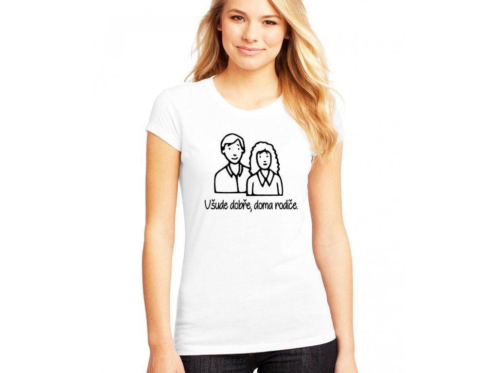 Dámské bílé tričko Všude dobře doma rodiče