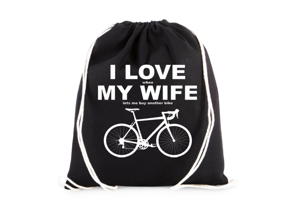 Vak Miluji ženu když si můžu koupit nové kolo