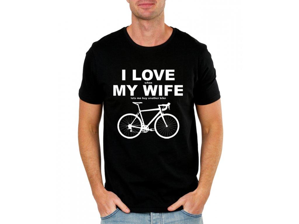 Pánské tričko Miluji ženu když si můžu koupit nové kolo