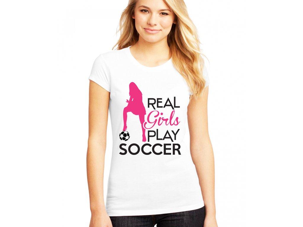 Dámské tričko Opravdové holky hrají fotbal
