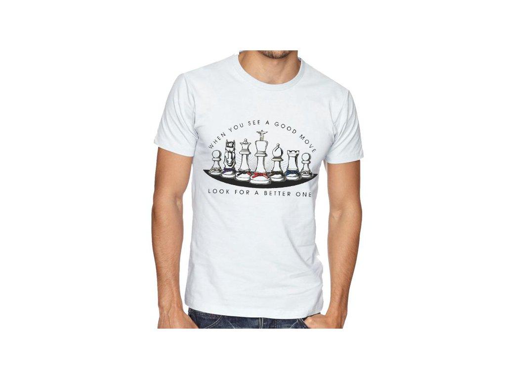 Pánské tričko Šachy když vídíš dobrý tah najdi lepší