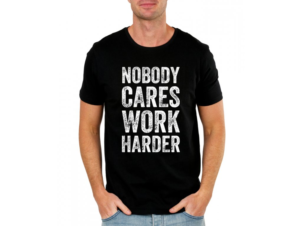 Pánské tričko Nezájem pracuj tvrději