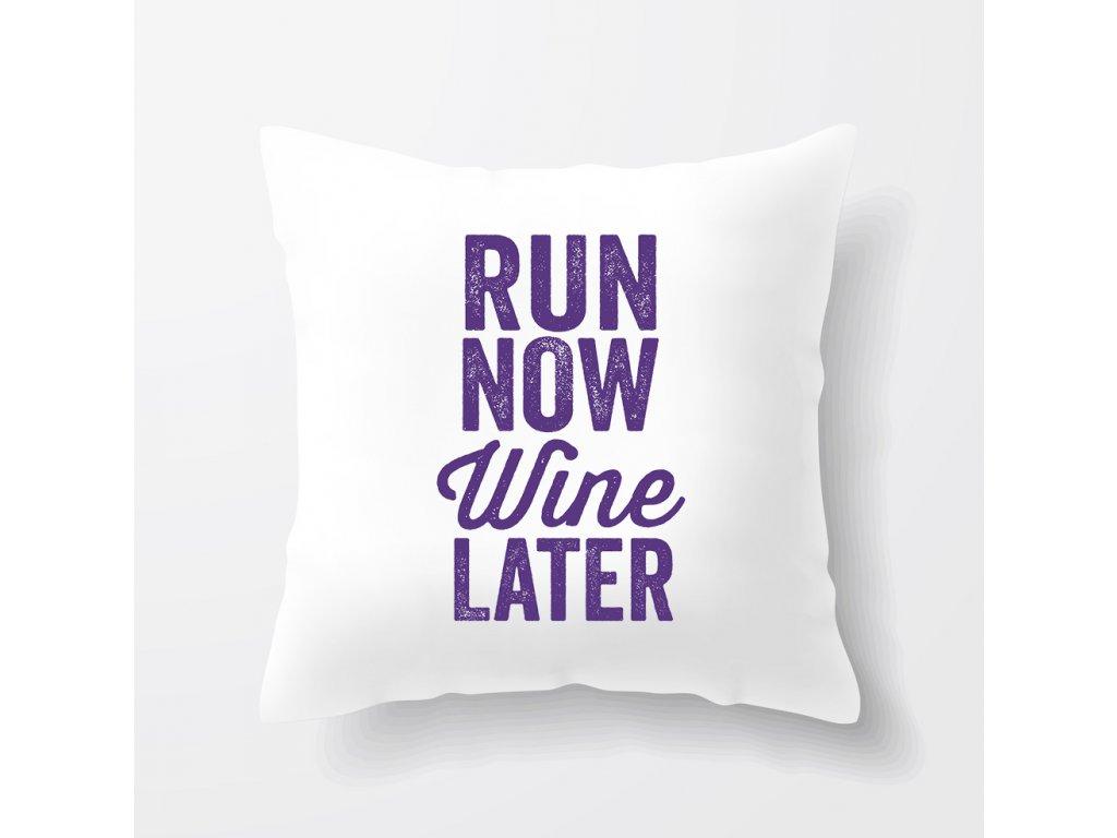 Polštář Běžet nyní Víno později