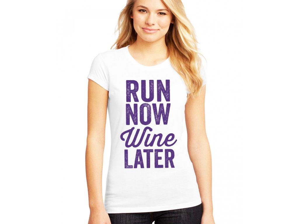 Dámské tričko Běžet nyní Víno později