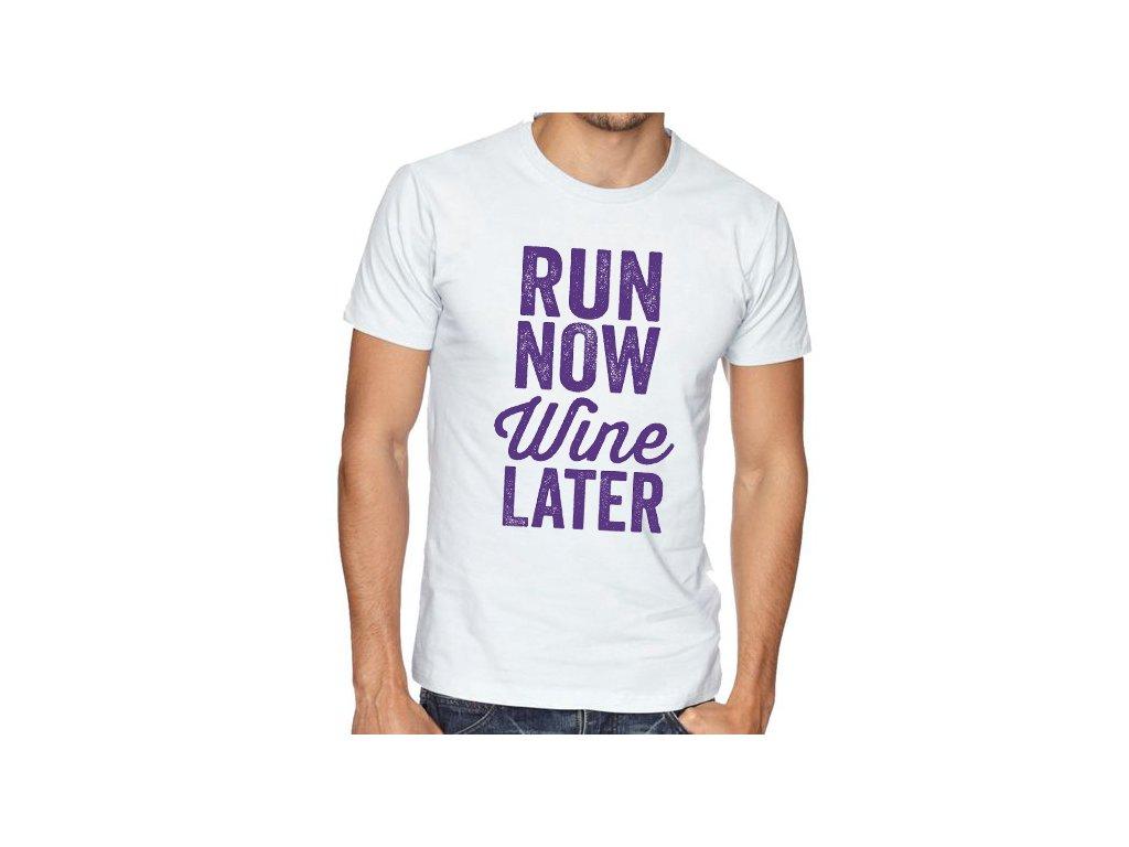 Pánské tričko Běžet nyní Víno později